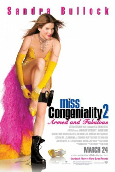 poster Miss Congeniality 2: Armed and Fabulous